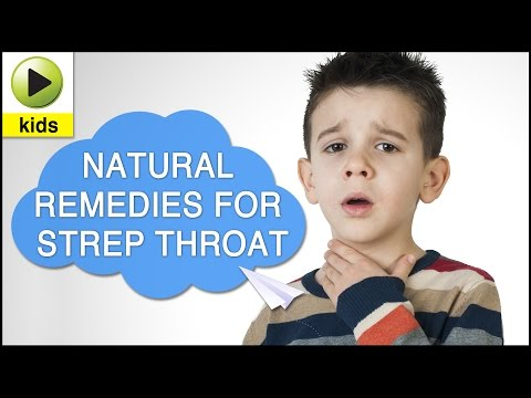 Kids Health: Strep Throat - Natural Home Remedies for Strep Throat