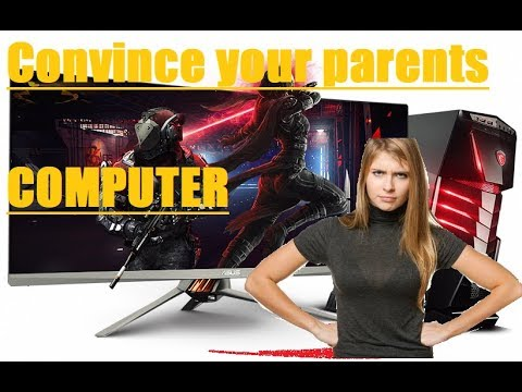 HOW TO CONVINCE YOUR PARENTS TO LET YOU GET A COMPUTER