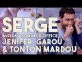Serge Le Mytho 25 Serge Avocat Commis Doffice Jenifer Garou Et Tonton Mardou