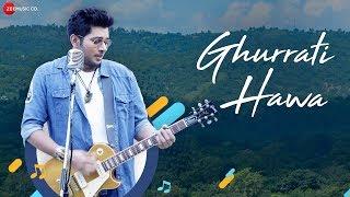 Ghurrati Hawa - Official Music Video | Mohsin Akhtar, Pranati Rai Prakash, Mahi Sharma & Sanjana Vij