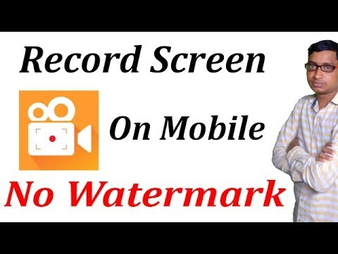 Record mobile screen Without watermark.