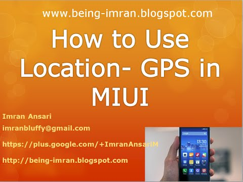 How to Use Location- GPS in MIUI 4/5/6