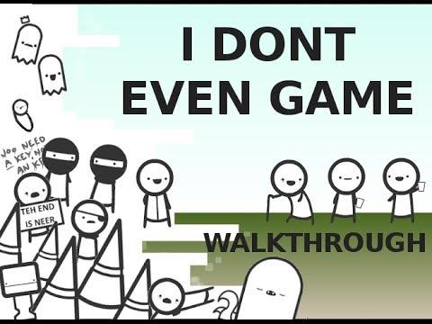 I Don't Even Game Walkthrough