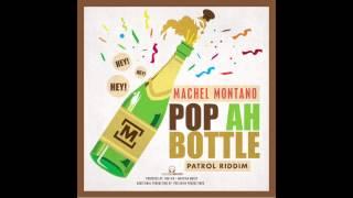 Pop Ah Bottle | Machel Montano | Soca 2015