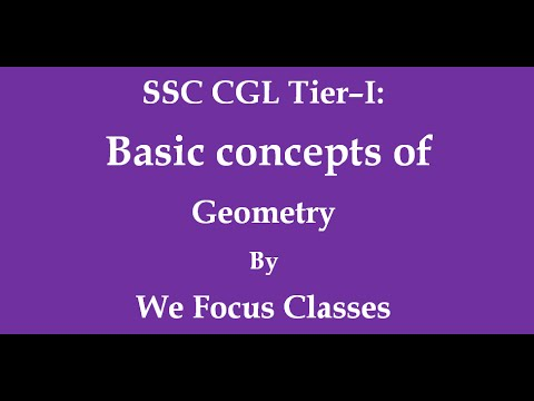 SSC CGL Basic Concepts of Geometry -1 by We Focus Classes