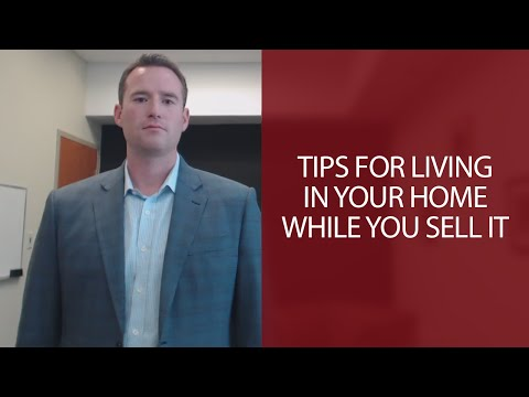 Tips for Living in Your Home While You Sell It - Greater Philadelphia Real Estate Agent