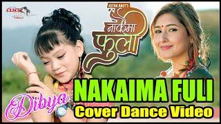 Nakaima Fuli - Astha Raut   Aanchal Sharma  Cover Dance Video/ Dibya