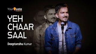 'Yeh Chaar Saal' by Deeptanshu Kumar   Hindi/English Poetry   YourQuote Handpicked