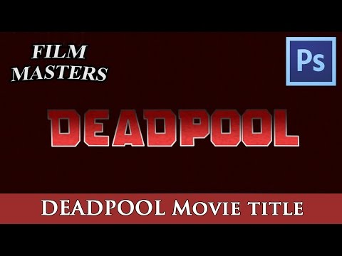 Photoshop title template Tutorial - Make DEADPOOL intro Comic movie logo | Film Masters