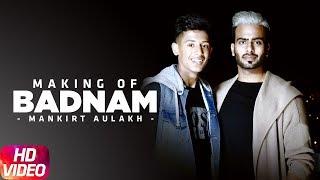 Making | Badnam | Mankirt Aulakh Feat Dj Flow | Sukh Sanghera | Singga | Speed Records