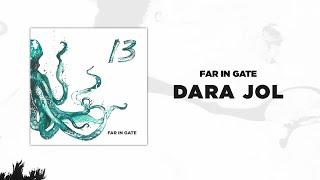 Download Far In Gate - Dara Jol (Audio) Video