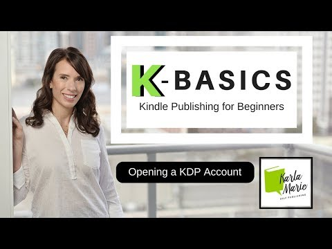 How to Set Up KDP Account | K-Basics - Kindle Publishing for Beginners