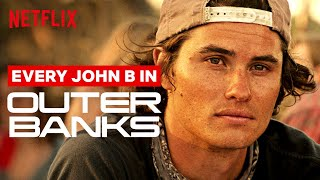 Every John B In Outer Banks | Netflix