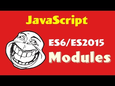 JavaScript Modules ES6 ES2015 Tutorial