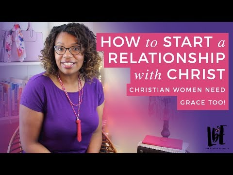 Relationship with Jesus | Christian Women Need Grace Too!