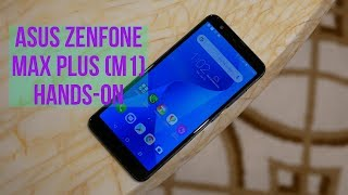 Asus ZenFone Max Plus M1 hands-on