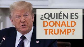 Perfil: ¿Quién es Donald Trump?