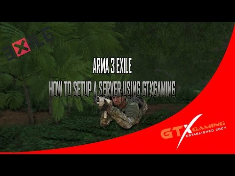 GTXGaming Setting up an Exile Server