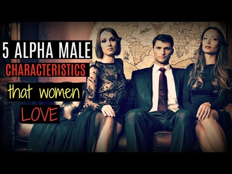 5 ☂Alpha Male Characteristics☂ That Attract Women