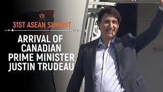 ASEAN 2017: Arrival of Canadian Prime Minister Justin Trudeau