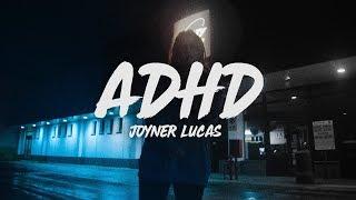 Joyner Lucas - ADHD (Lyrics)