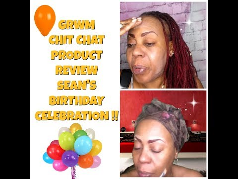 GRWM:  Chit Chat, Sean's Birthday Dinner & Product Review Vlog