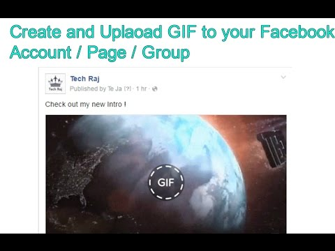 How to create a GIF Image and upload it to Facebook - Easiest Way 2016
