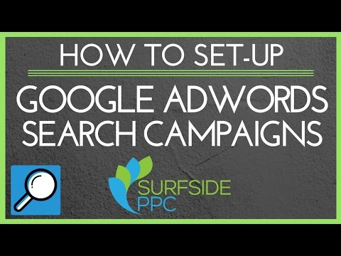 How To Set Up Your First Google AdWords Search Campaign 2016-2017 - Surfside PPC