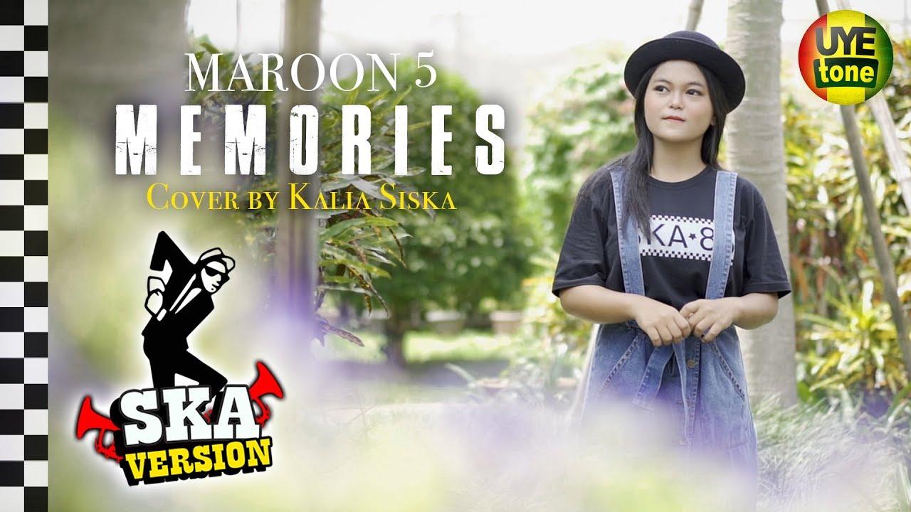Download MAROON 5 - MEMORIES (Reggae SKA) by KALIA SISKA MP3 Gratis