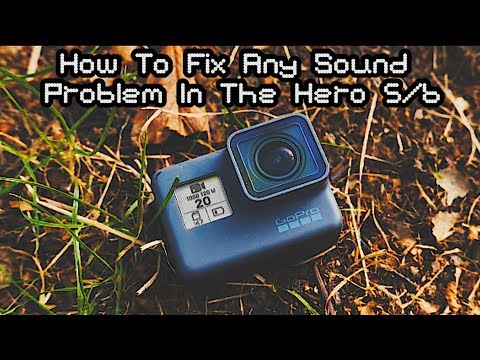 How To Fix Any Sound/Audio Problem In GoPro Hero 6/5