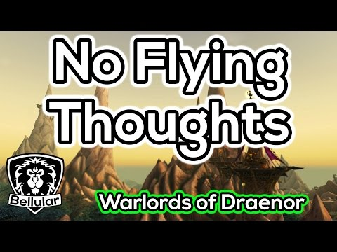 No Flying in Warlords of Draenor (6.0) - Post Launch Thoughs