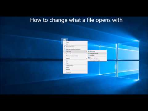 How to Change What A File Opens With - Windows 10