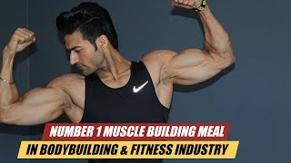Number 1 Muscle building Meal in Bodybuilding & Fitness Industry | Depth info by Guru Mann