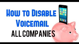 How To Disable Voicemail Easily And Simple All Companies