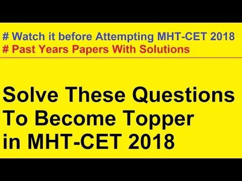 MHT-CET 2018 CRASH COURSE Rivision And Past Year Papers