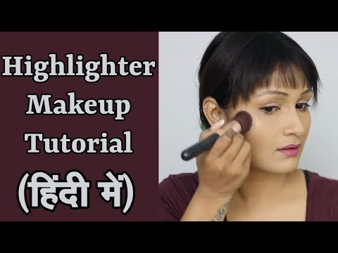 Highlighter Makeup Tutorial (Hindi)