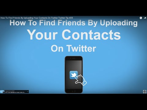 How To Find Friends By Uploading Your Contacts On Twitter - Twitter Tip #25