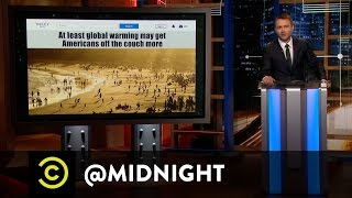The Bright Side History - The Benefits of Global Warming - @midnight with Chris Hardwick