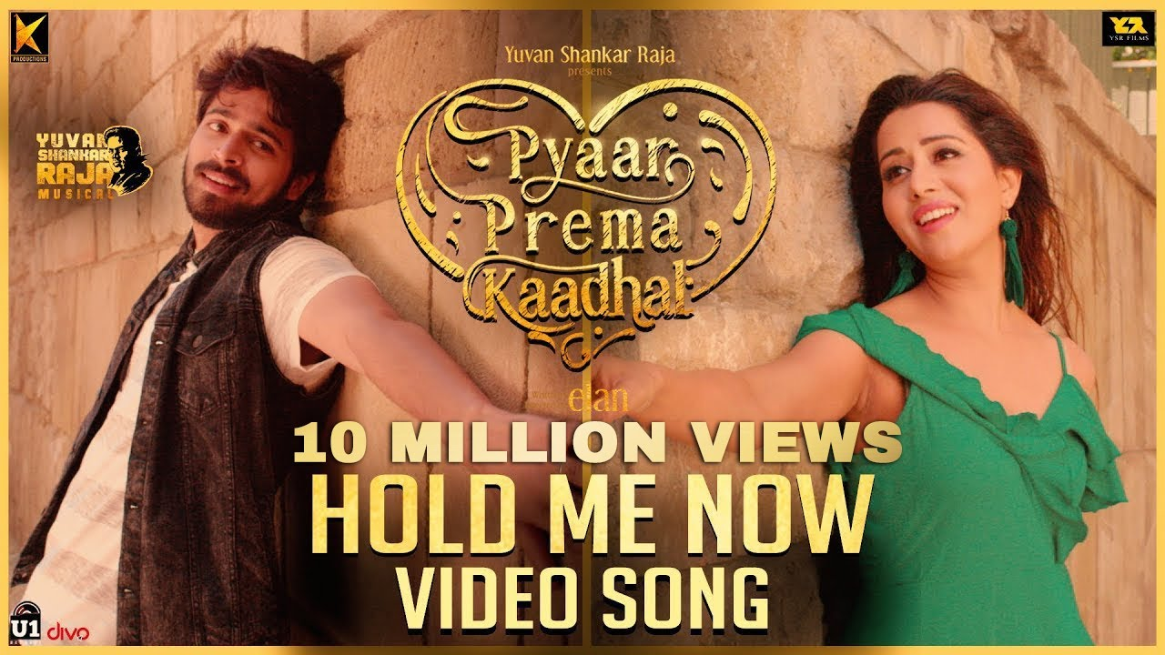 Hold Me Now - Video Song   Pyaar Prema Kaadhal   Harish Kalyan, Raiza Wilson   Elan   U1 Records