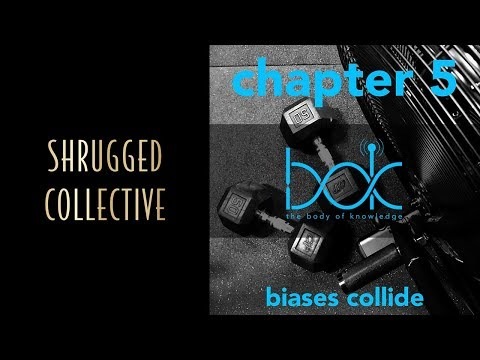 Body of Knowledge — Chapter 5 — Biases Collide