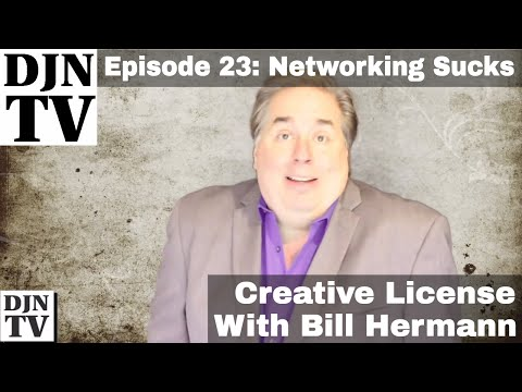 Networking Sucks When You Are A DJ | Creative License with Bill Hermann | #DJNTV