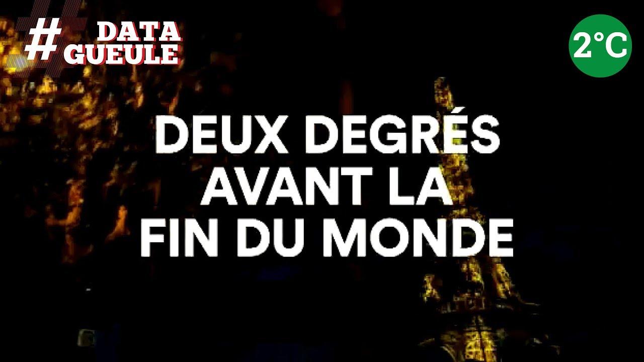 """"""" 2 degrés avant la fin du monde """" - #DATAGUEULE"""