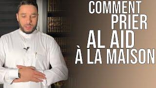 COMMENT PRIER AL AID À LA MAISON