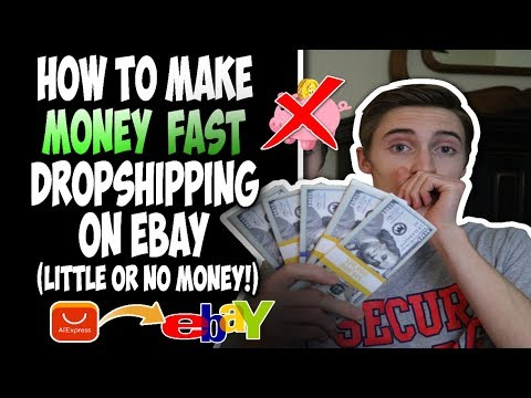 How To Make Money FAST Dropshipping On Ebay With Little Or No Money!