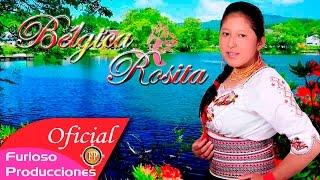 BELGICA ROSITA   TE CASASTE POR DESPECHO VIDEO OFICIAL 4K