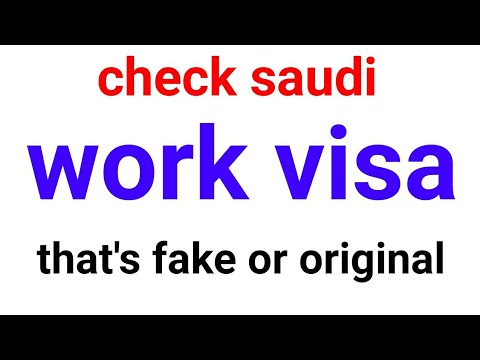 how to check work visa online saudi arabia, that is fake or original ?