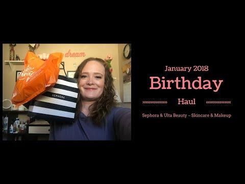 Sephora/Ulta Birthday Haul 2018