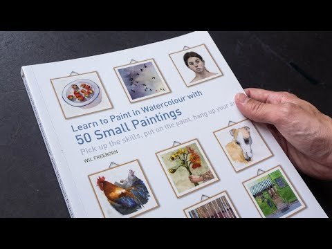 Review: Learn to Paint in Watercolor with 50 Paintings by Will Freeborn