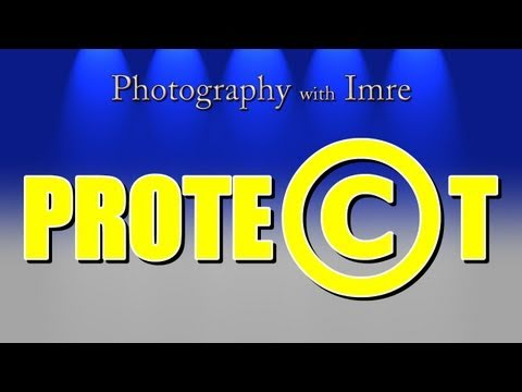 Photo Copyright Protection Tips - Photography with Imre - Episode 35