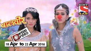 WeekiVideos | Baalveer | 18 April to 22 April 2016